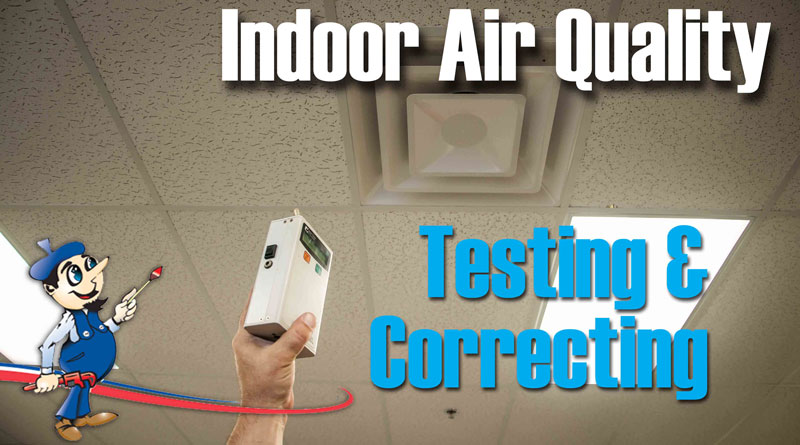 Indoor Air Quality Testing Correcting