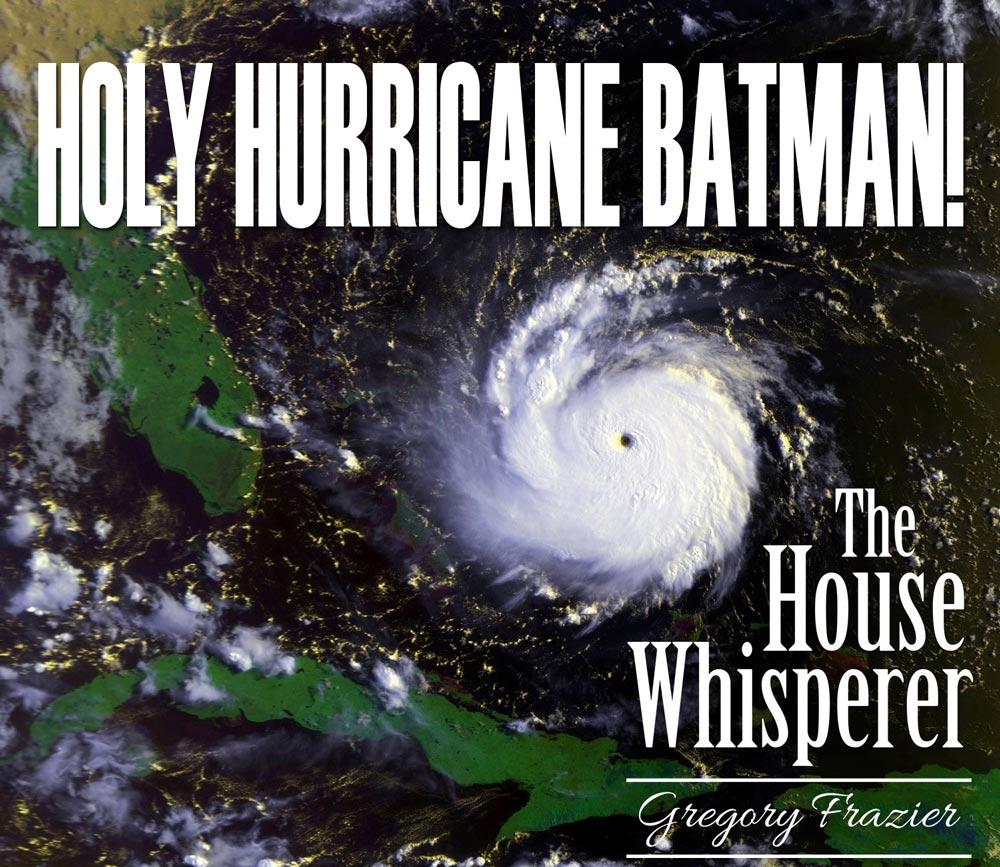 house whisperer - hurricane