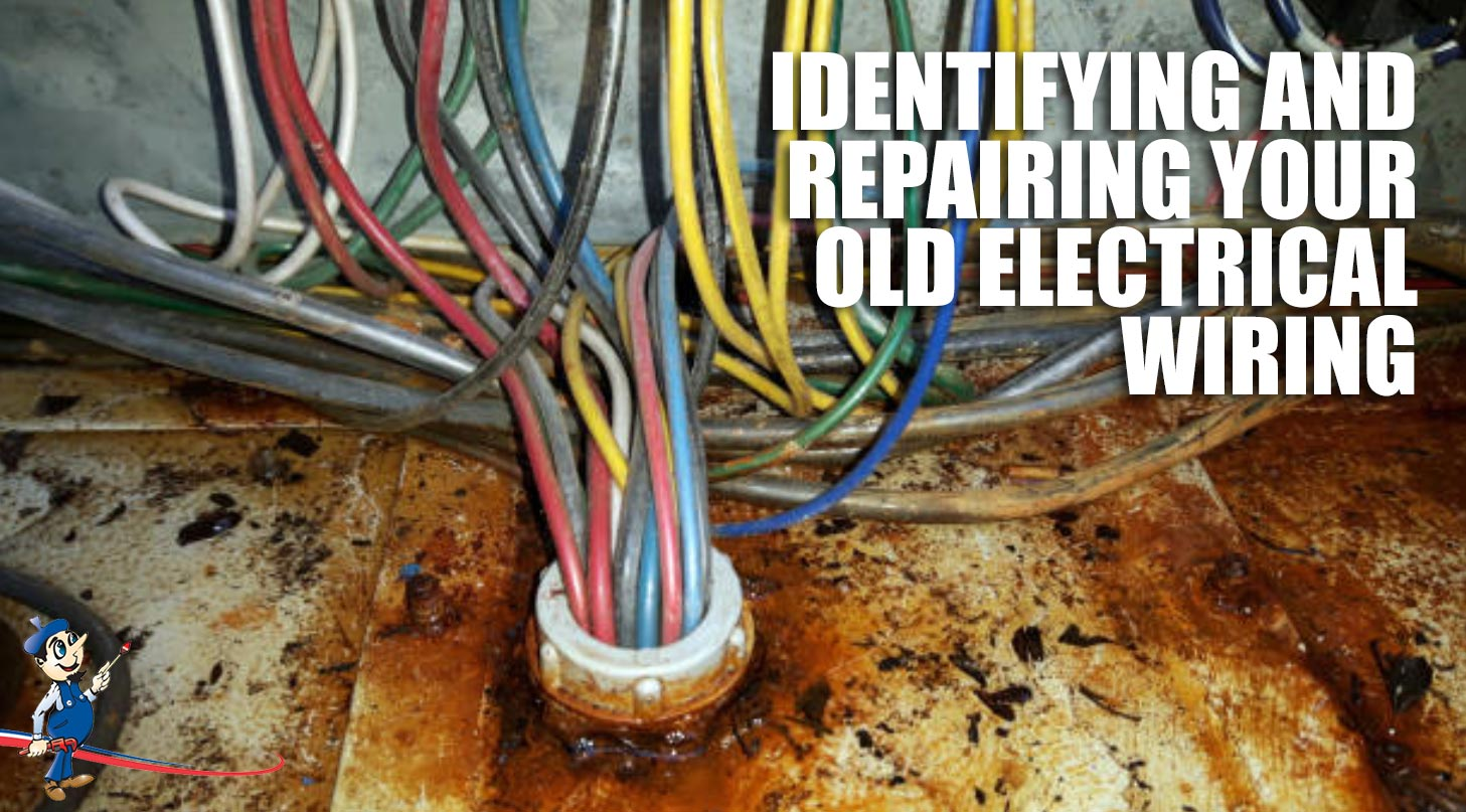 identifying and repairing your old electrical wiring rh artplumbingandac com old electrical wiring name old electrical wiring colors