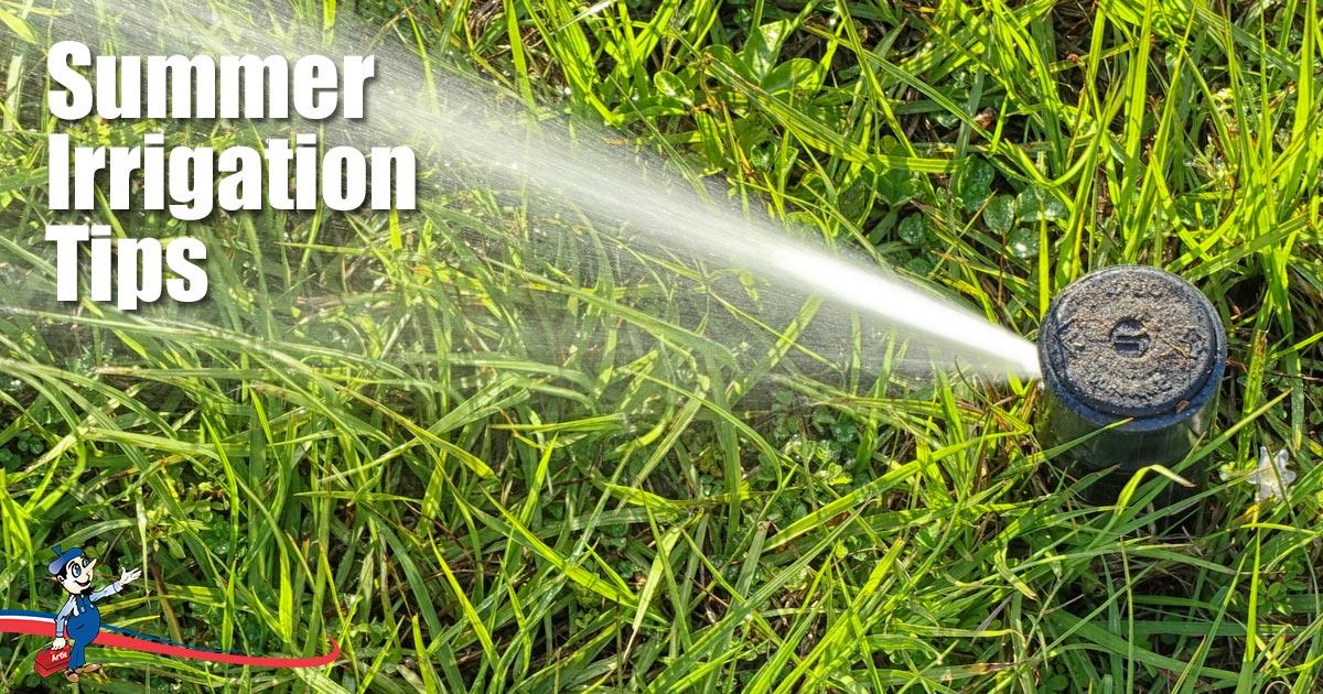 Summer Irrigation Tips