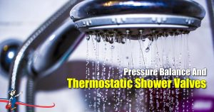 Pressure Balance And Thermostatic Shower Valves