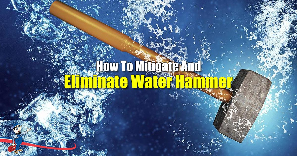 Eliminate Water Hammer
