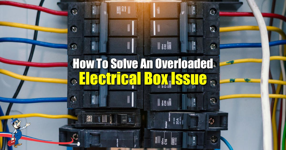 What To Do When Your Electrical Box Is Overloaded | Hvac Junction Box Wiring |  | Art Plumbing, AC & Electric