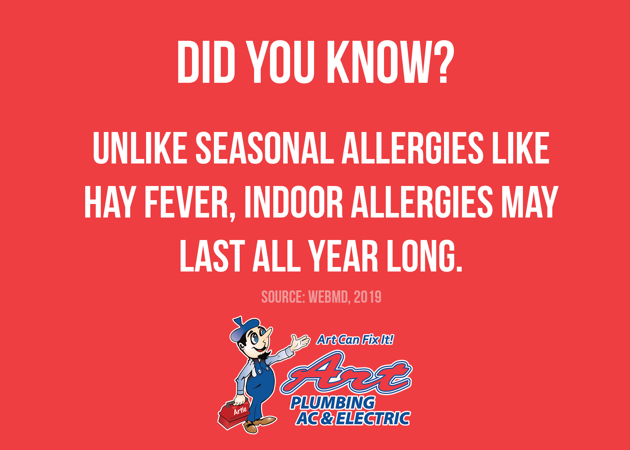 Did You Know That Unlike Hay Fever, Indoor Allergies May Last All Year