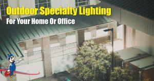 Outdoor Specialty Lighting